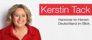 Kerstin Tack - Hannover im Herzen. Deutschland im Blick